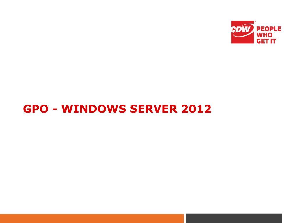 Ppt Gpo Windows Server 2012 Powerpoint Presentation Free Download Id 6320861