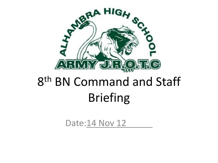 8 th bn command and staff briefing n.