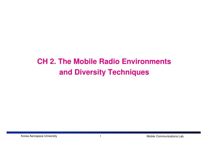 ch 2 the mobile radio environments and diversity techniques
