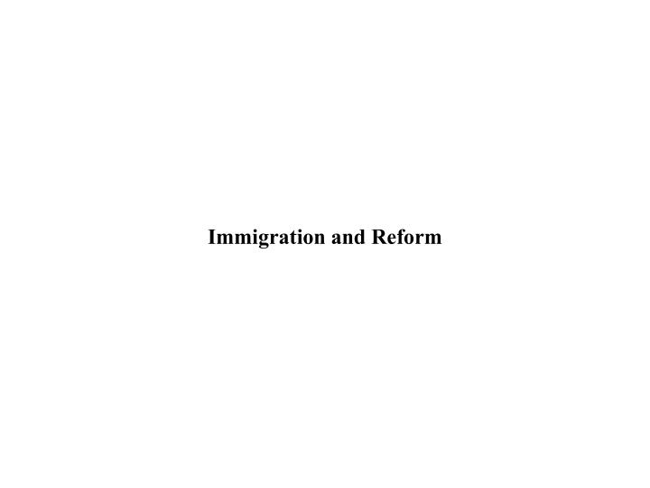 immigration and reform n.