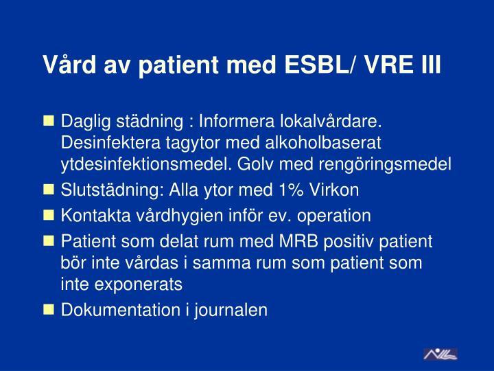 Vård av patient med ESBL/ VRE III