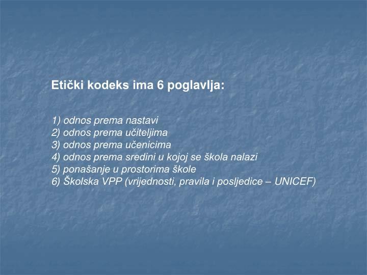 Etički kodeks ima 6 poglavlja: