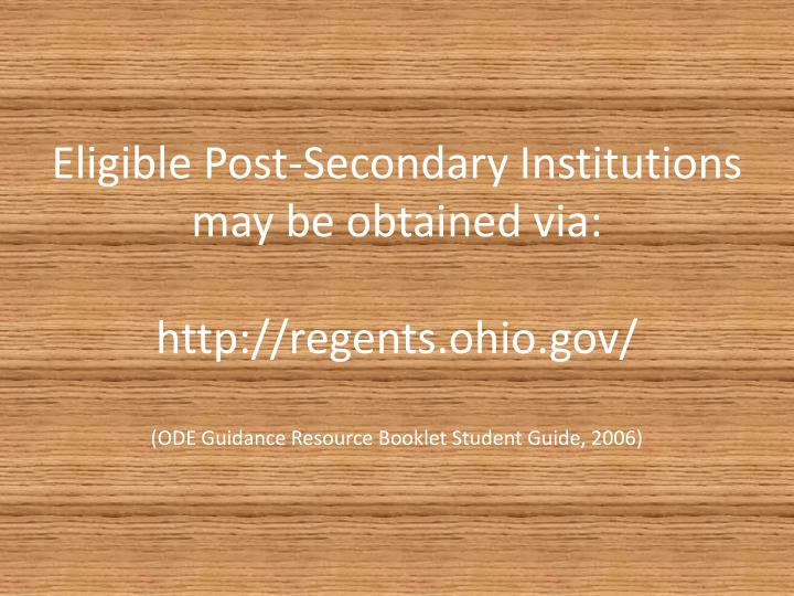 Eligible Post-Secondary Institutions may be obtained via: