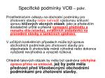 specifick podm nky vob pokr