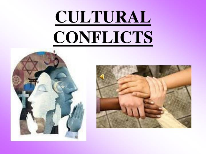 cultural conflict A cultural approach to conflict resolution assumes that conflicts do not just involve basic human needs and interests such as territory, economic prosperity and natural resources, and that their resolution is not governed by power politics.