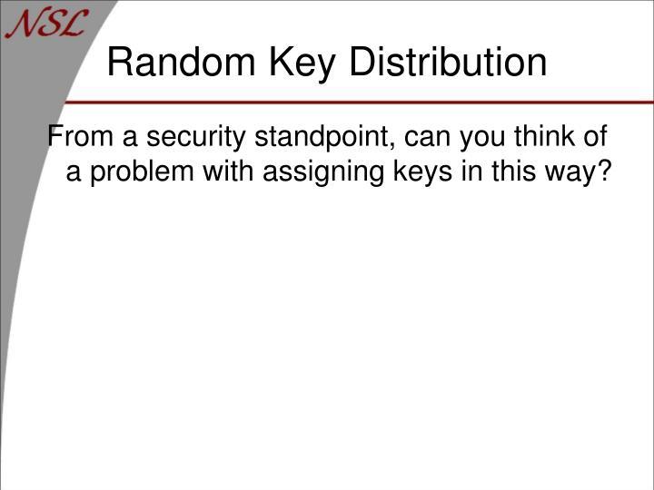 Random Key Distribution