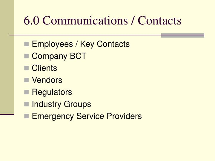 6.0 Communications / Contacts