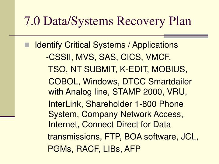 7.0 Data/Systems Recovery Plan