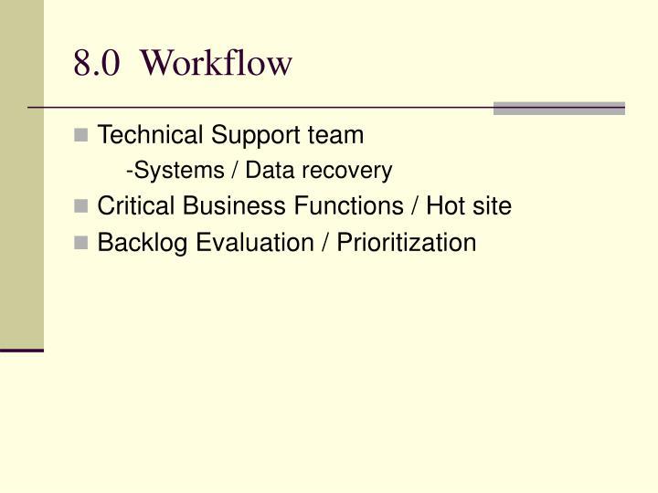 8.0  Workflow
