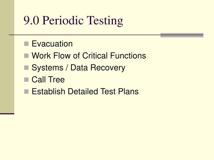 9.0 Periodic Testing