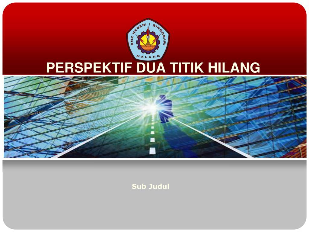 Ppt Perspektif Dua Titik Hilang Powerpoint Presentation Free Download Id 6322140