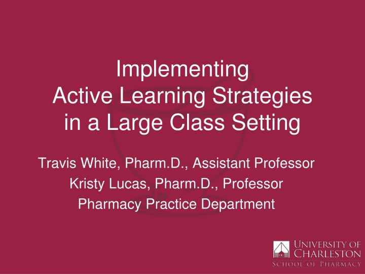 implementing active learning strategies in a large class setting n.