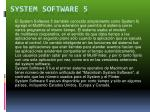 system software 5