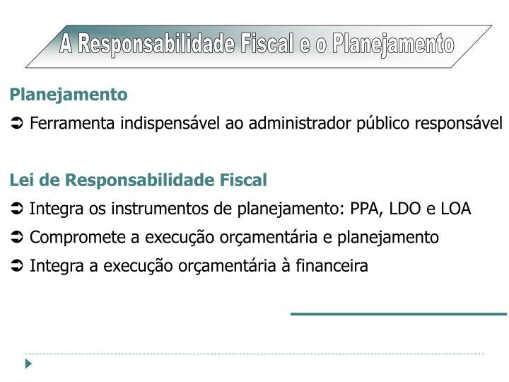 A Responsabilidade Fiscal e o Planejamento