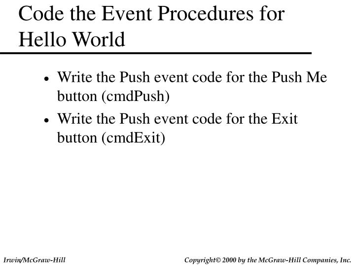 Code the Event Procedures for Hello World