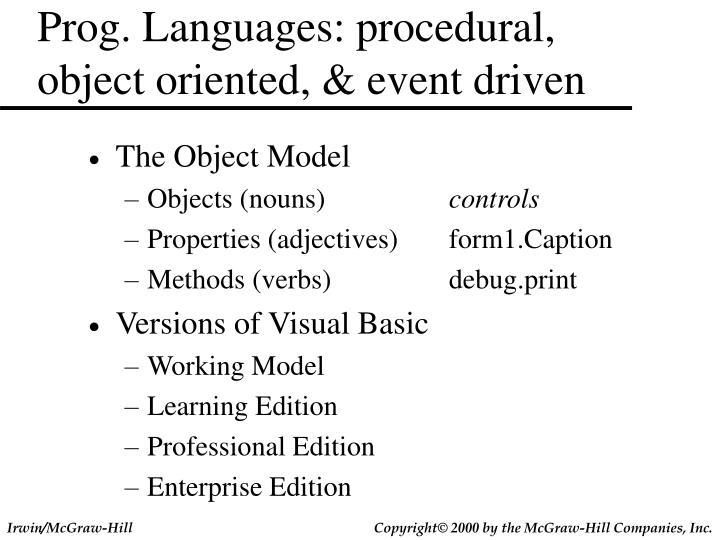 Prog. Languages: procedural, object oriented, & event driven
