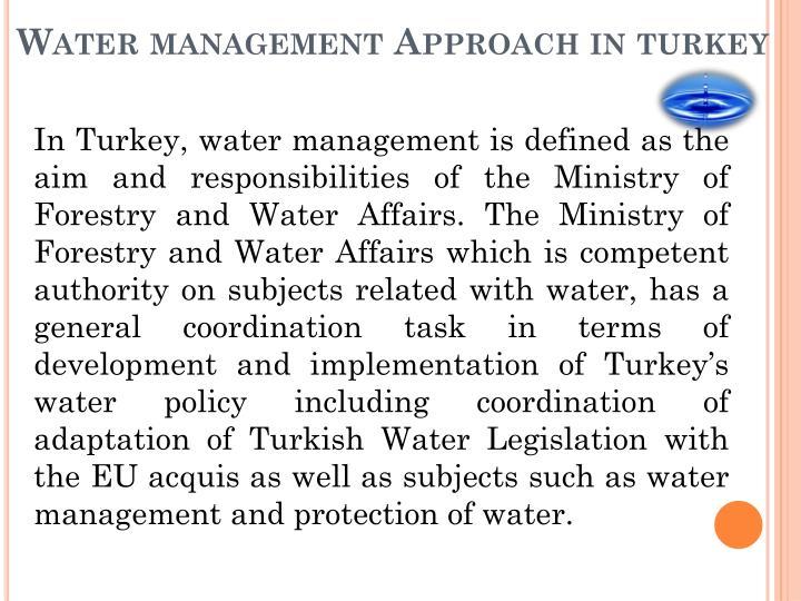 Water management approach in turkey