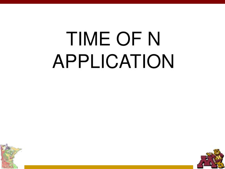 TIME OF N APPLICATION