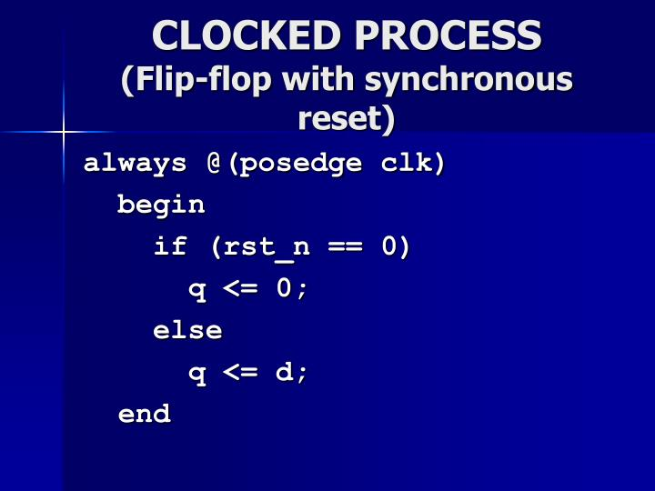 CLOCKED PROCESS