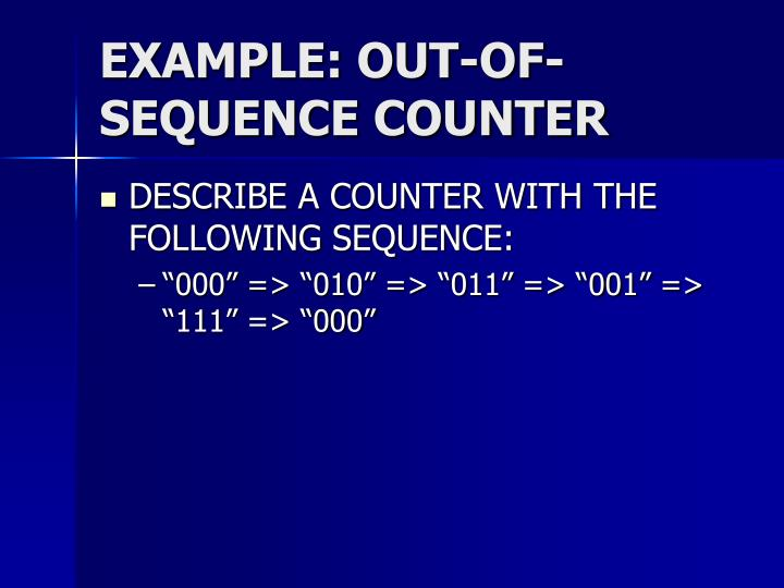 EXAMPLE: OUT-OF-SEQUENCE COUNTER