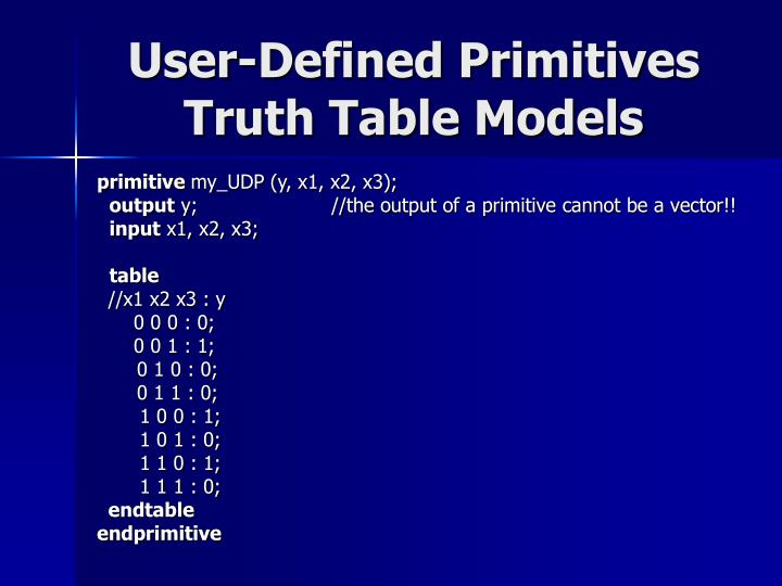 User-Defined Primitives Truth Table Models