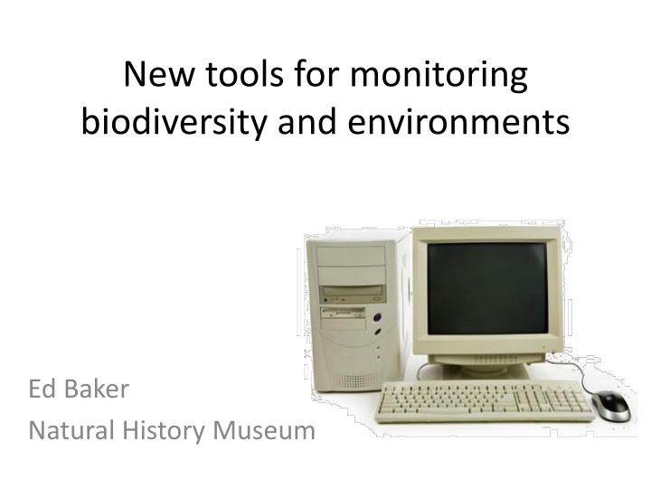 new tools for monitoring biodiversity and environments n.
