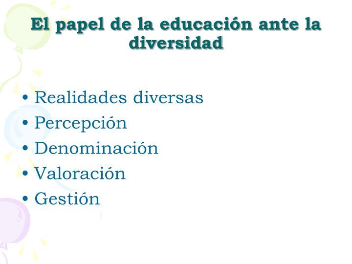 El papel de la educaci n ante la diversidad