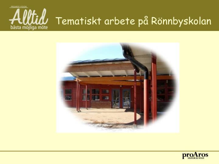 Tematiskt arbete på Rönnbyskolan