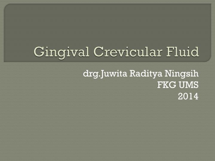 gingival crevicular fluid n.
