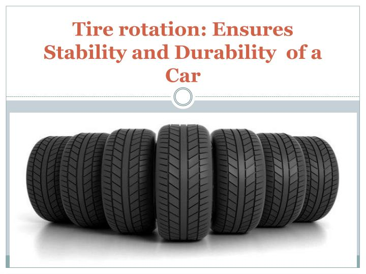 Tire rotation ensures stability and durability of a car