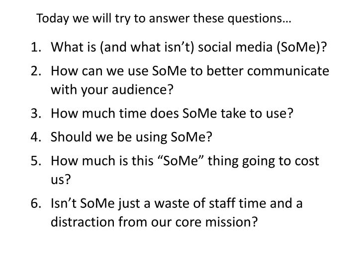 today we will try to answer these questions n.