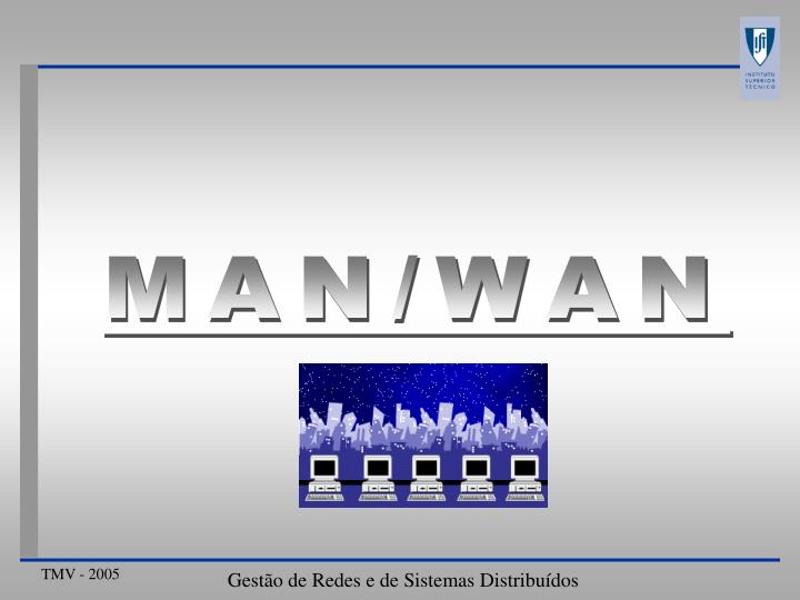 MAN/WAN