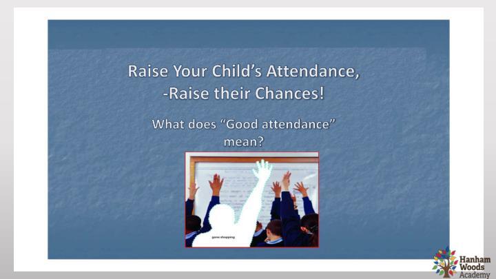 Raise Your Child's Attendance,
