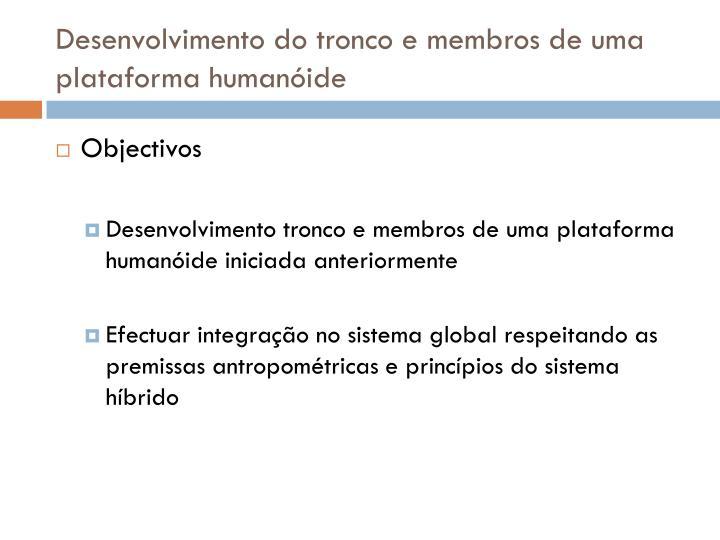 Desenvolvimento do tronco e membros de uma plataforma human ide1