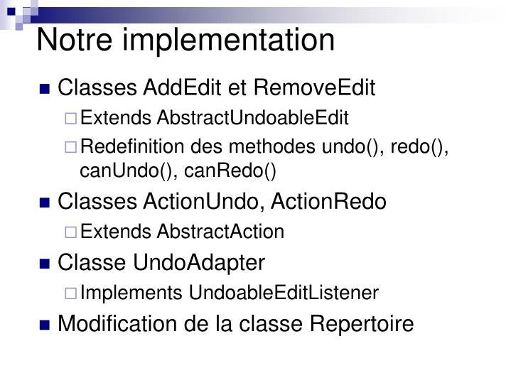 Notre implementation