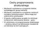 cechy programowania strukturalnego