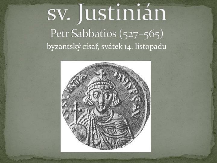Byzantsk c sa sv tek 14 listopadu