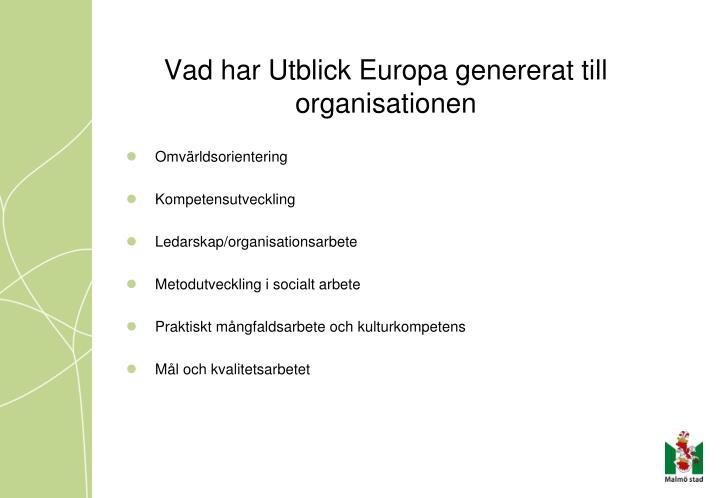 Vad har Utblick Europa genererat till organisationen