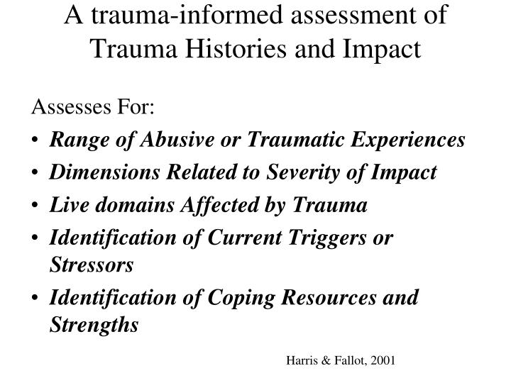 A trauma-informed assessment of Trauma Histories and Impact