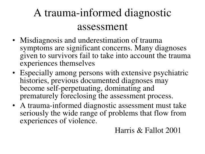 A trauma-informed diagnostic assessment