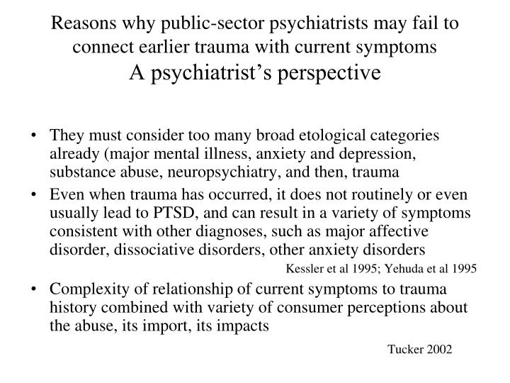 Reasons why public-sector psychiatrists may fail to connect earlier trauma with current symptoms
