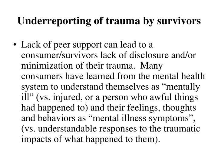Underreporting of trauma by survivors