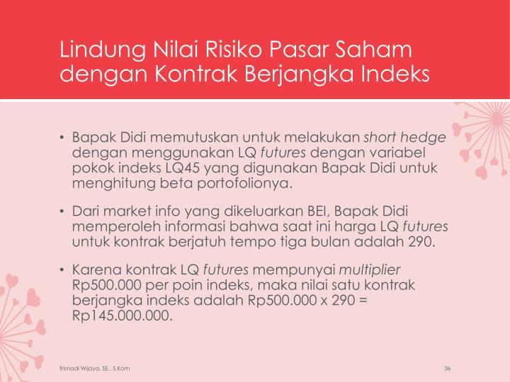 Lindung Nilai Risiko Pasar Saham dengan Kontrak Berjangka Indeks