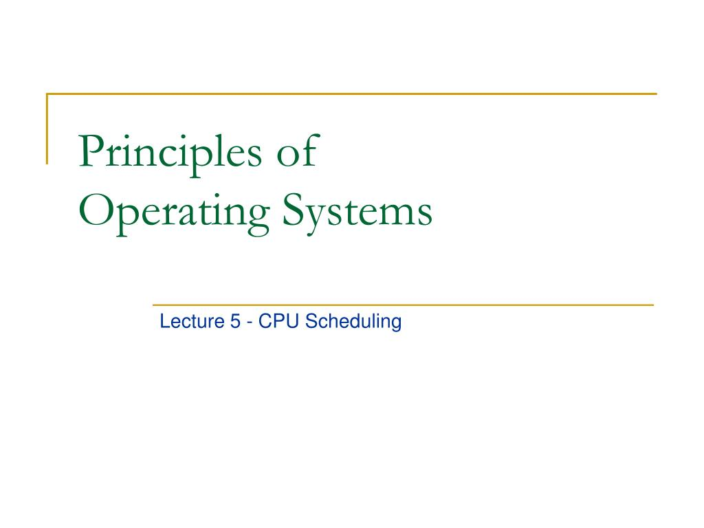 Ppt Principles Of Operating Systems Powerpoint Presentation Id