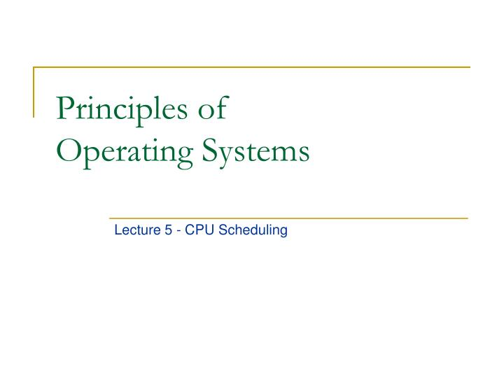 principles of operating systems n.