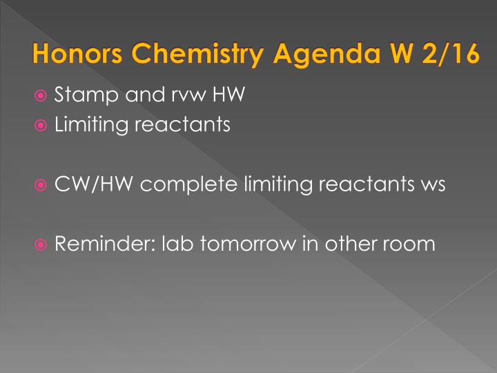 Honors Chemistry Agenda W 2/16