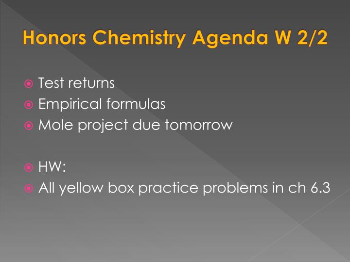 Honors Chemistry Agenda W 2/2