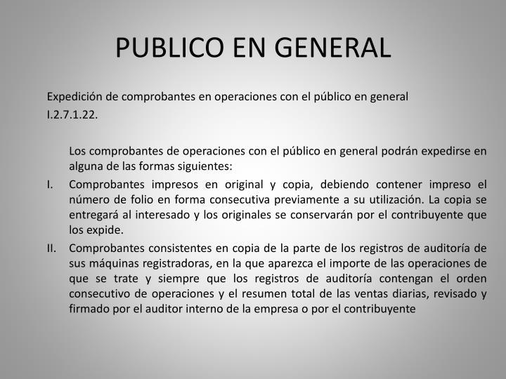 PUBLICO EN GENERAL