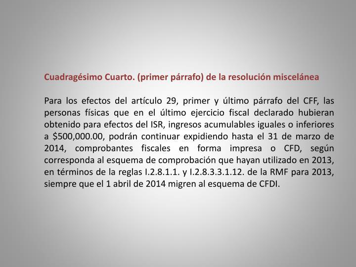 Cuadragésimo Cuarto. (primer párrafo) de la resolución miscelánea