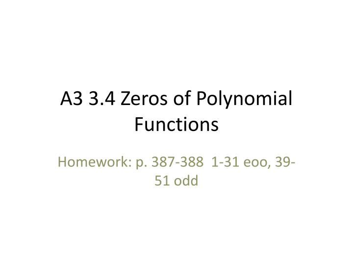 A 3 3 4 zeros of polynomial functions